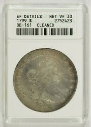 1799 Draped Bust Silver Dollar 1 Anacs Ef Details Cleaned Net Vf30 2752423