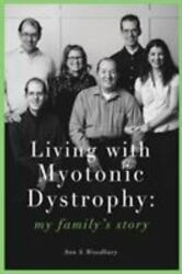 Living With Myotonic Dystrophy My Family's Story