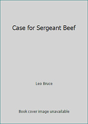 Case For Sergeant Beef By Leo Bruce