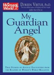 My Guardian Angel True Stories Of Angelic Encounters From Womanand039s World...