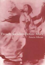 French Socialists Before Marx Workers, Women And The Social Question In Fran…