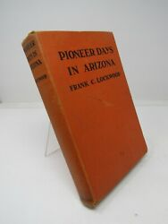 Frank C Lockwood / Pioneer Days In Arizona - From The Spanish Occupation 1st Ed