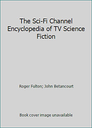 The Sci-fi Channel Encyclopedia Of Tv Science Fiction