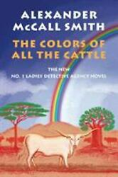 The Colors of All the Cattle : No. 1 Ladies#x27; Detective Agency 19