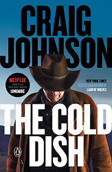 The Cold Dish : A Longmire Mystery by Craig Johnson