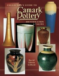 Collector's Guide To Camark Pottery, Book 2 Identification And Values By Giffo…