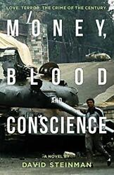 Money, Blood And Conscience A Novel Of Ethiopia's Democracy Revolution By Stei…