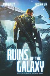 Ruins Of The Galaxy A Military Scifi Epic By Chaney, J.n. hopper, Christophe…