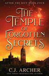 The Temple Of Forgotten Secrets After The Rift By Archer, C.j. Paperback