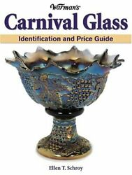 Warman's Carnival Glass Identification And Price Guide By Schroy, Ellen T. Pa…