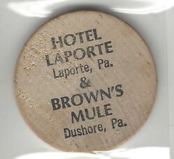 Hotel Laporte Pa And Brownand039s Mule Dushore Pennsylvania 25andcent Wooden Nickel