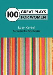 100 Great Plays For Women By Kate Mosse Lucy Kerbel