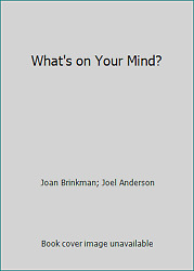 What's On Your Mind By Joan Brinkman Joel Anderson