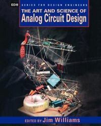Edn Series For Design Engineers Ser. The Art And Science Of Analog Circuit Desi