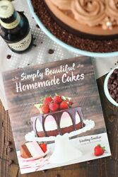 Simply Beautiful Homemade Cakes : Extraordinary Recipes and Easy Decorating...