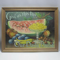 Antique Print Give Us This Day Our Daily Bread Framed Litho Fruit Still Life