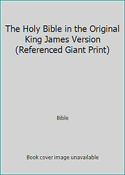 The Holy Bible In The Original King James Version Referenced Giant Print