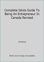 Complete Idiots Guide To Being An Entrepreneur In Canada Revised By Ginsberg