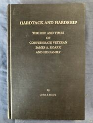 Hardtack And Hardship Life And Times Of Confederate Veteran John Roark Signed