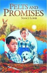 Pelts And Promises By Nancy Lohr