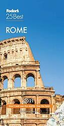 Fodorand039s Rome 25 Best 2021 Full-color Travel Guide By Fodors Travel Guidesandhellip