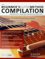 The Beginner's Guitar Method Compilation Three Books In One - Master Chords…