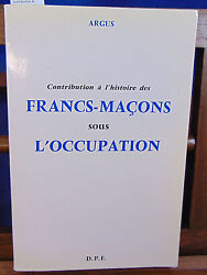 Argus Contribute To The History Of Masonic Freemason On L'occupation