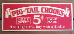 1940's Pig-tail Crooks 5 Cents Mild Sweet Cigar Sign Mounted On Thick Cardboard.