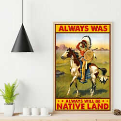 Always Was Always Will Be Native Land Poster Native American Native Blood Poster