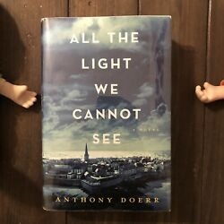 All The Light We Cannot See By Anthony Doerr First Edition Early Printing