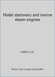 Model Stationary And Marine Steam Engines By Harris, K.n.