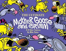 The Ultimate Mother Goose And Grimm A 20-year Treasury By Peters, Mike Pape…
