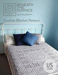 Beneath The Surface Crochet Blanket Pattern Us Terms By Husband, Shelley Pap…