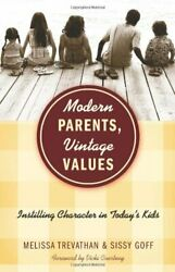 Modern Parents Vintage Values: Instilling Character in Today?s Kids by Goff…