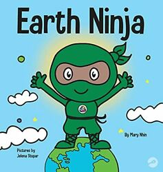 Earth Ninja A Childrenand039s Book About Recycling Reducing And Reusing 6 Niandhellip