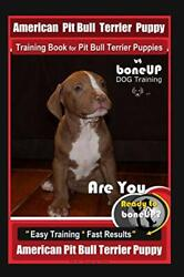 American Pit Bull Terrier Puppy Training Book for Pit Bull Terrier Puppies By…