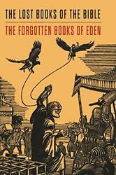 Lost Books Of The Bible And The Forgotten Books Of Eden By Platt, Rutherford…
