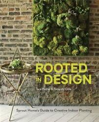 Rooted In Design Sprout Homeand039s Guide To Creative Indoor Planting By Heibelandhellip