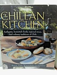 The Chilean Kitchen Authentic Foods And Culinary Traditions Of Chile 1999