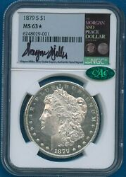 1879 S Ngc Ms63 Morgan Silver Dollar 1 1879-s Ms-63 Cac Star Miller Signed