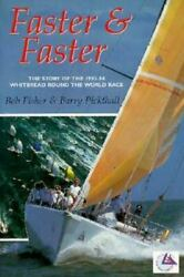 Faster And Faster The Story Of The Whitbread Round-the-world Race 1993-94