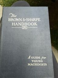 The Brown And Sharpe Handbook A Guide For Young Machinists 1940 Edition