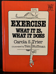 Exercise What It Is, What It Does By Carola S. Trier Illus. Tom Huffman Scarce