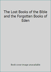 The Lost Books Of The Bible And The Forgotten Books Of Eden By Dooley, L.m.