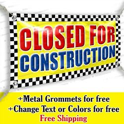 Closed For Construction Advertising Vinyl Banner Sign Many Sizes Usa Made Flag