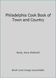 Philadelphia Cook Book Of Town And Country By Reed Anna Wetherill