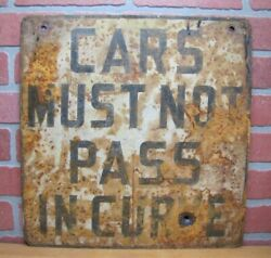 Cars Must Not Pass In Curve Original Old Steel Metal Transporation Road Ad Sign