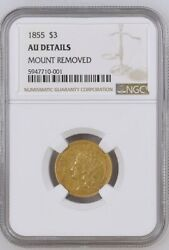 1855 Three Dollar Indian Gold Coin 3 - Certified Ngc Au Details - Rare Coin