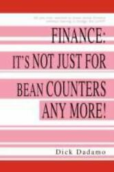 Finance Itand039s Not Just For Bean Counters Any More Or All You Ever Wanted...