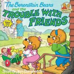 First Time Books Ser. The Berenstain Bears And The Trouble With Friends By...